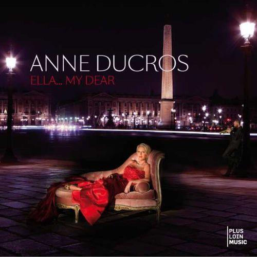 Anne Ducros - 2010 - Ella… My Dear (Plus Loin Music)