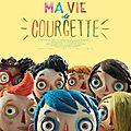 Concours ma vie de courgette : 10 places a gagner pour voir un bijou de l'animation française