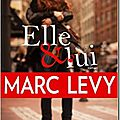 Elle et lui - marc levy