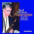 Ted Brown - 2002 - Preservation (SteepleChase)