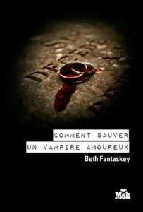 Comment sauver un vampire amoureux