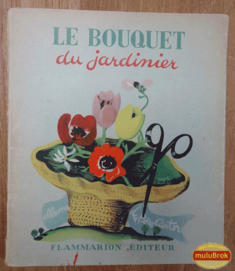 Livre collection le bouquet du jardinier 1947 p re for Jardinier en ligne