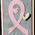Un combo ... un ruban rose ... une carte pour accompagner une amie dans la maladie !