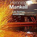 Livre : les bottes suédoises (svenska gummistövlar) de henning mankell - 2016