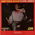 Elvin Jones - 1965 - And Then Again (Atlantic)