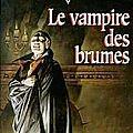 Le vampire des brumes de christie golden