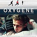 Avant-première du film oxygène (de hans van nuffel) - mardi 4 octobre 2011 à 19h30 au cinéma pathé orléans - place de loire