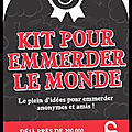 Kit pour emmerder le monde - laurent gaulet - editions first