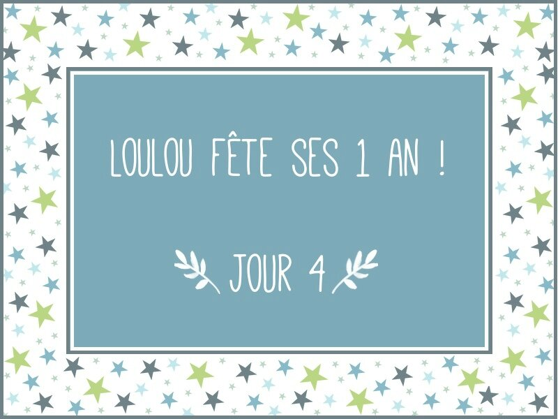 Loulou fête ses 1 an - JOUR 4
