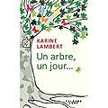 Un arbre parmi les hommes - un arbre, un jour - karine lambert