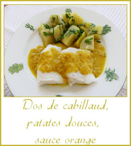 Dos de cabillaud, patates douces, sauce à l'orange