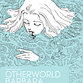 Otherworld barbara (tome 01) de moto hagio <3