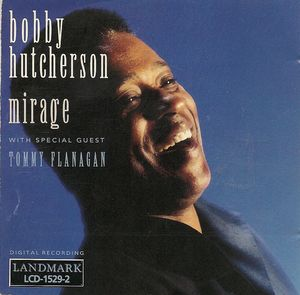 Bobby_Hutcherson___1991___Mirage__Landmark_