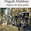 Naguib mahfouz - impasse des deux palais