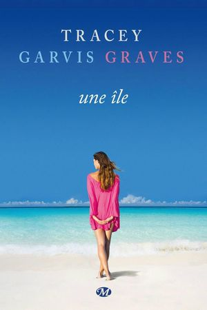 Une île Tracey Garvis Graves