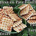 ~~ gaufres à la pâte feuilletée, pâte à tartiner ou confiture ~~