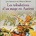 Les annales du disque-monde, tome 17 : les tribulations d'un mage en aurient (interesting times) - terry pratchett