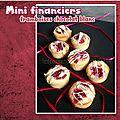 Mignardises : mini financiers framboises & chocolat blanc