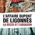 L'affaire dupont de ligonnès: la secte et l'assassin