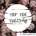 Top ten tuesday ~ 146 : vos 10 romans dont le protagoniste principal est de sexe masculin