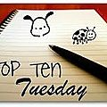 Top ten tuesday 6 mars 2012