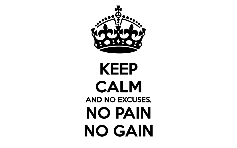 keep-calm-and-no-excuses-no-pain-no-gain-5
