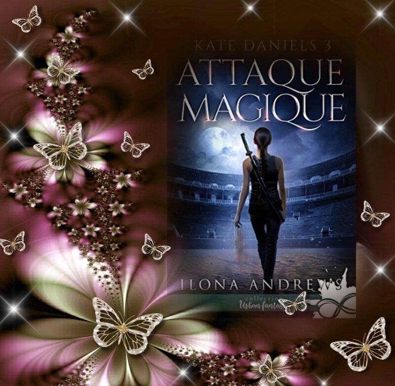 Kate Daniels tome 3 : attaque magique (Andrews Ilona)