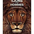 Des lions et des hommes [ lecture dès 9 ans ]
