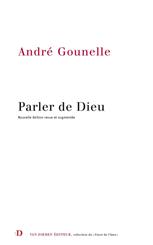 Parler de Dieu - André Gounelle