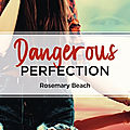 Dangerous perfection ❉❉❉ abbi glines