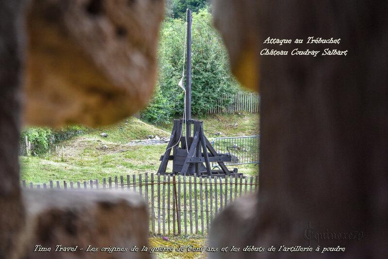 Attaque au Trébuchet château Coudray salbart Time Travel - Les origines de la guerre de Cent ans et les débuts de l'artillerie à poudre