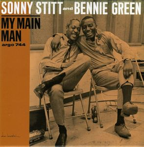 Sonny Stitt and Bennie Green - 1964 - My Main Man (Argo)