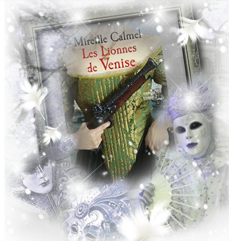 Les Lionnes de Venise tome 2 (Mireille Calmel)