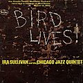 Ira Sullivan And The Chicago Jazz Quintet - 1962 - Bird Lives (Vee Jay)
