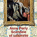 Scandale et calomnie ❉❉❉ anne perry