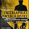 Face à la police/face à la justice - guide d'autodéfense juridique - collectif - editions syllepse