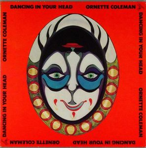 Ornette_Coleman___1973___Dancing_In_Your_Head__A_M_