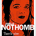 Tuer le père ---- amélie nothomb