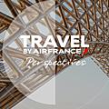 Participez à « perspectives », le concours photo inédit d'air france ( fr / en ) #travelbyairfrance