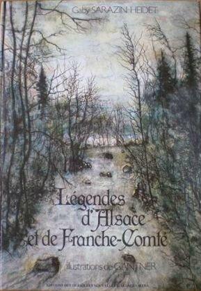 Livre Gaby Sarazin Légendes d'Alsace et Franche Comté