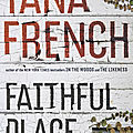 Tana french, faithful place