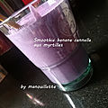 Smoothie banane cannelle aux myrtilles