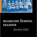 Boarding school seasons (brenda j. child)