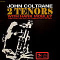 John Coltrane - 1956 - 2 Tenors With Hank Mobley (Prestige)