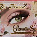 Romantic eye de too faced