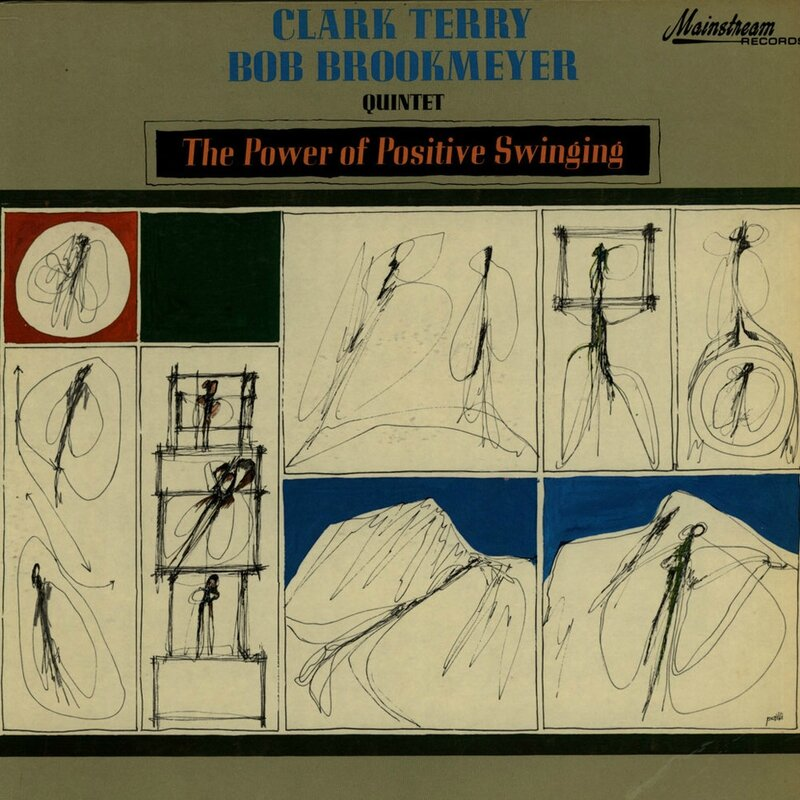 Clark Terry & Bob Brookmeyer Quintet - 1965 - The Power Of Positive Swinging (Mainstream)