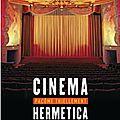Cinema hermética: quelques films cultes vus de façon thiellement folles!!