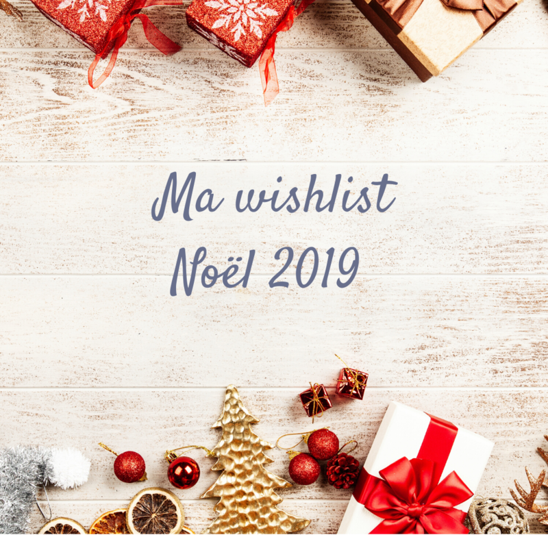 Wishlist Noël 2019 ©Kid Friendly