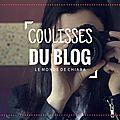 Les coulisses du blog! {vidéo}