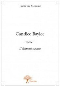 candice-baylee,-tome-1---l-element-neutre-570470-250-400